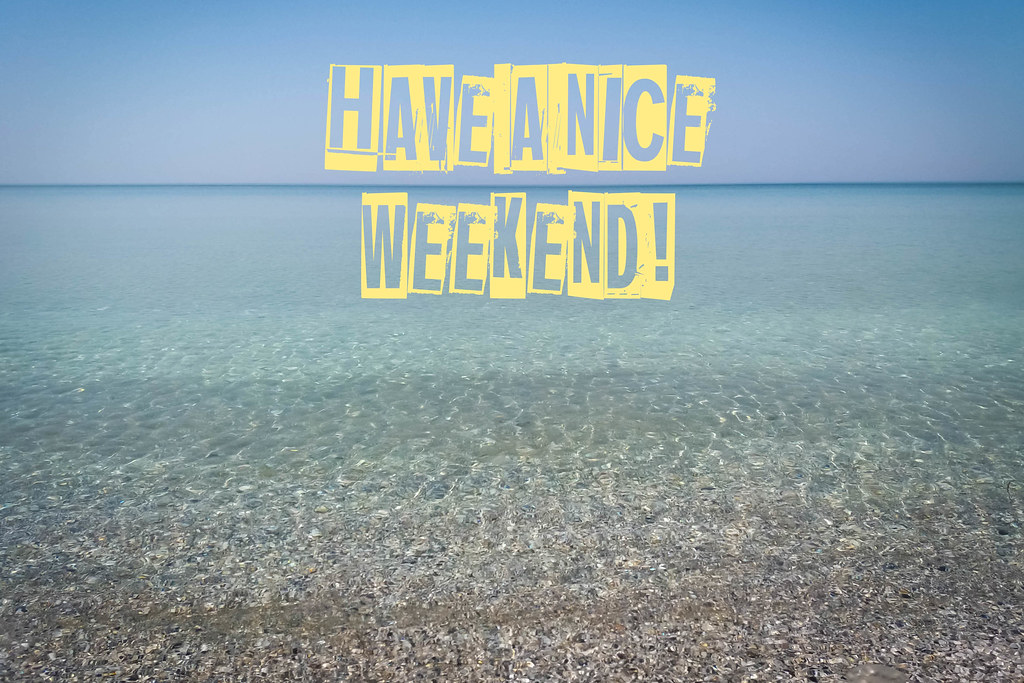 Have a nice weekend photo download english pl flickr - Week end a nice ...