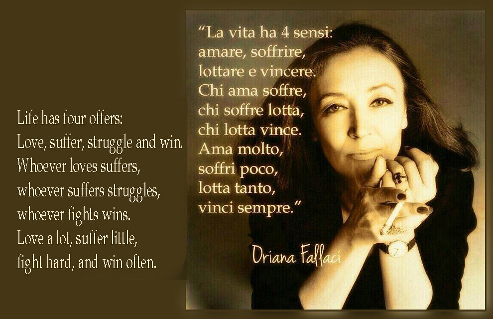 Oriana Fallaci quotes | Life has four offers: Love, suffer ...