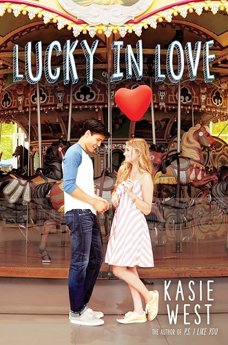 Blog Tour: Lucky in Love by Kasie West: What's Luck Have to Do With It? + Giveaway!