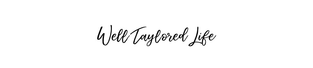 Well Taylored Life