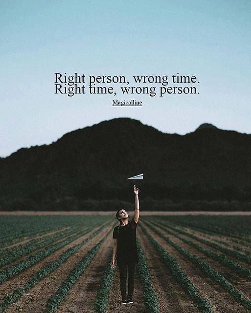 Positive Quotes Right Person Wrong Time Right Time Wron Flickr