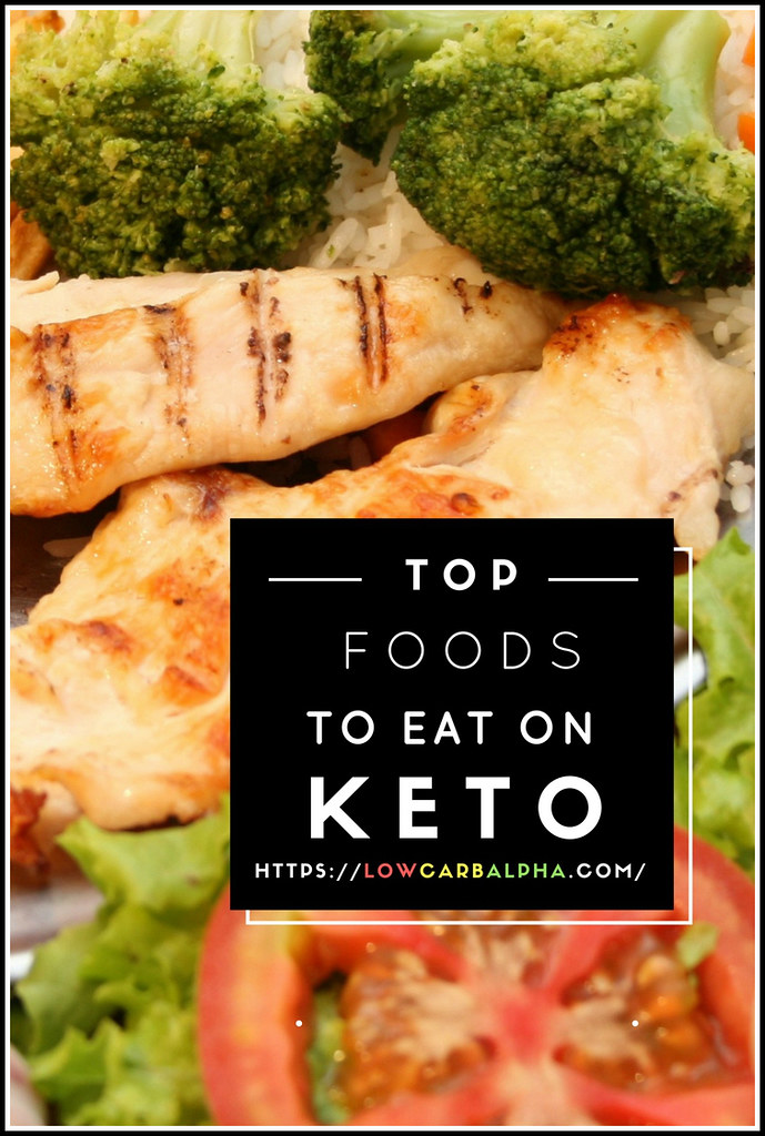 Top Foods To Eat On Keto Image Of Chicken Veggies And Sal Flickr