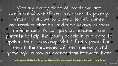 On Ditching the (Dangerous) Dichotomy Between Content Knowledge and Creativity @amyburvall | by mrkrndvs