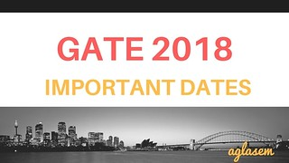 GATE 2018 Date Announced: Know GATE 2018 Exam Dates, Dates for Application Form