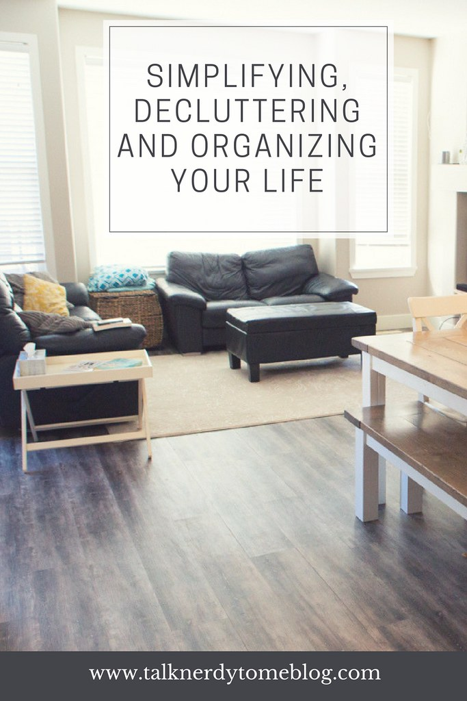 Declutter, simplify and organize your life!