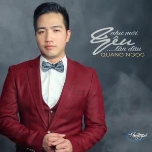 Quang Ngọc – Như Mới Yêu Lần Đầu – 2017 – MP3 – Album