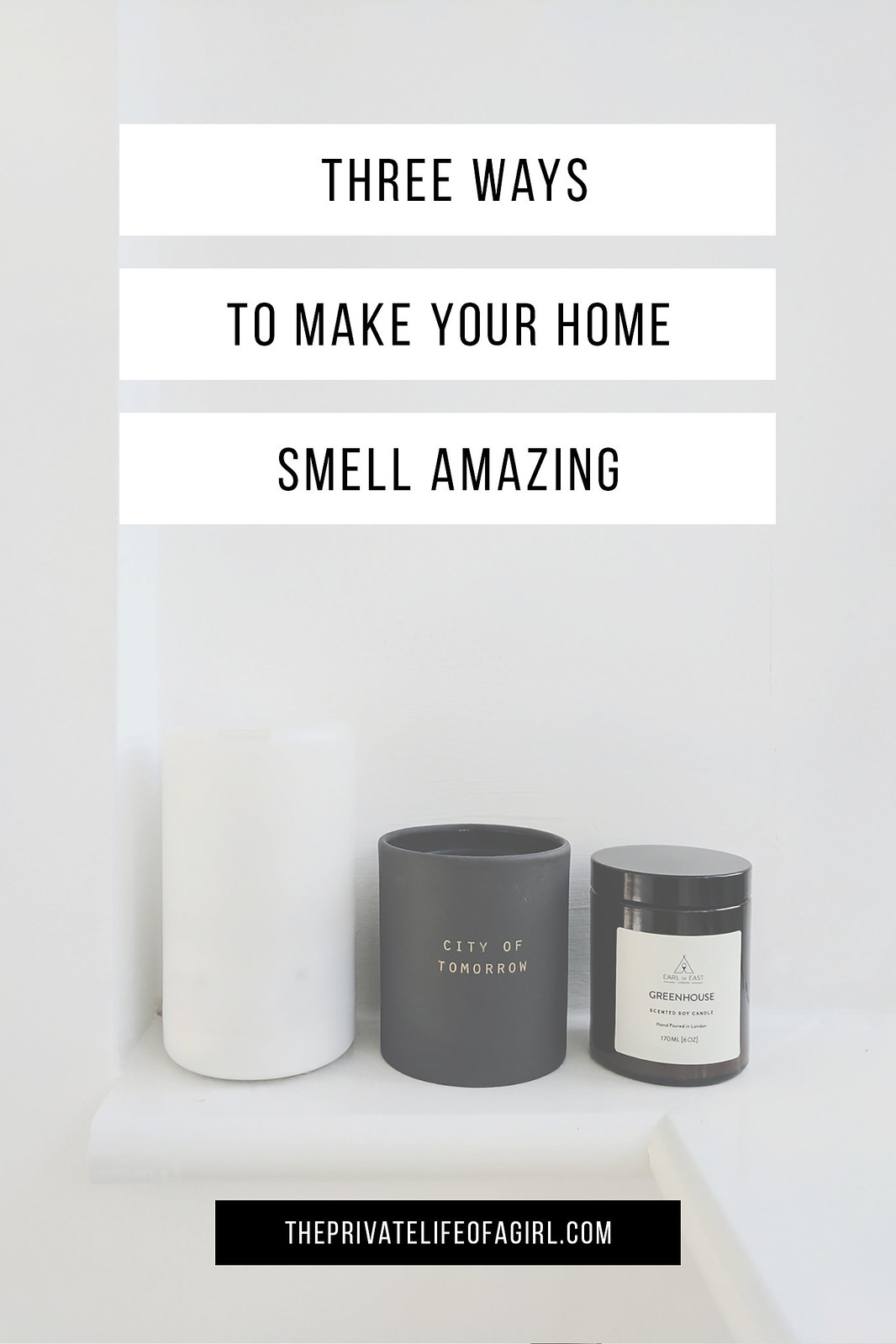 Make Your Home Smell Amazing, 3 Ways