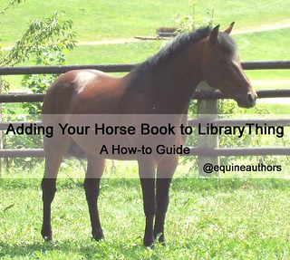 Adding Your Horse Book to LibraryThing - a How-to Guide @equineauthors