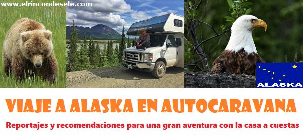 Todos los relatos del viaje por Alaska en autocaravana