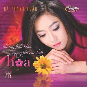 Hà Thanh Xuân – Những Tình Khúc Mang Tên Các Loài Hoa – 2017 – MP3 – Album