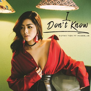 Huỳnh Tiên – I Don't Know (feat. MCeeblue) – iTunes AAC M4A – Single