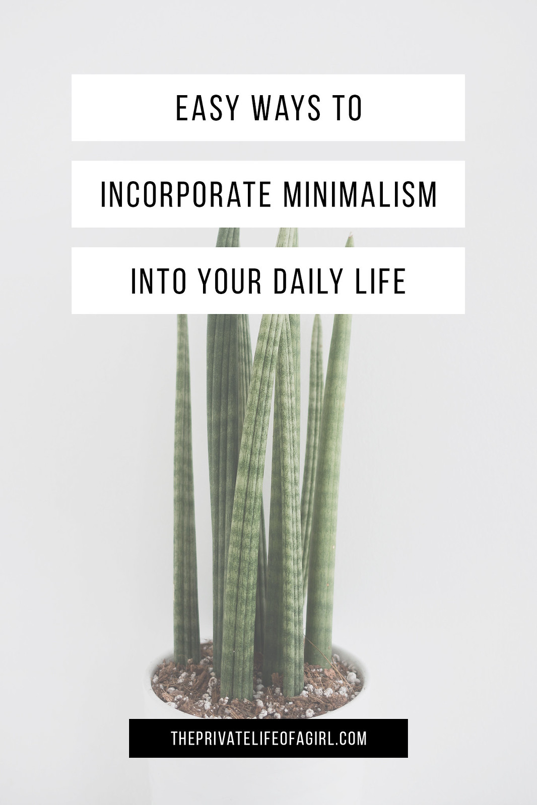 Easy Ways To Incorporate Minimalism Into Daily Life