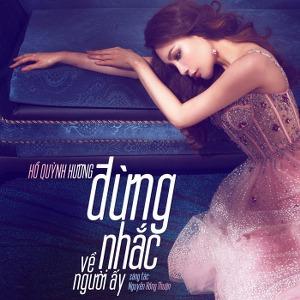 Hồ Quỳnh Hương – Đừng Nhắc Về Người Ấy – iTunes AAC M4A – Single