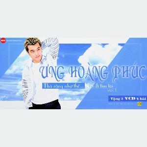 Ưng Hoàng Phúc – Thà Rằng Như Thế… Tôi Đi Tìm Tôi – 2002 – iTunes AAC M4A – Album