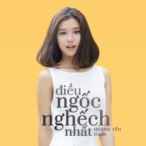 Hoàng Yến Chibi – Điều Ngốc Nghếch Nhất – 2017 – iTunes AAC M4A – Album