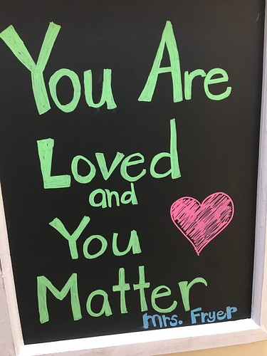 You are Loved and You Matter | by Wesley Fryer