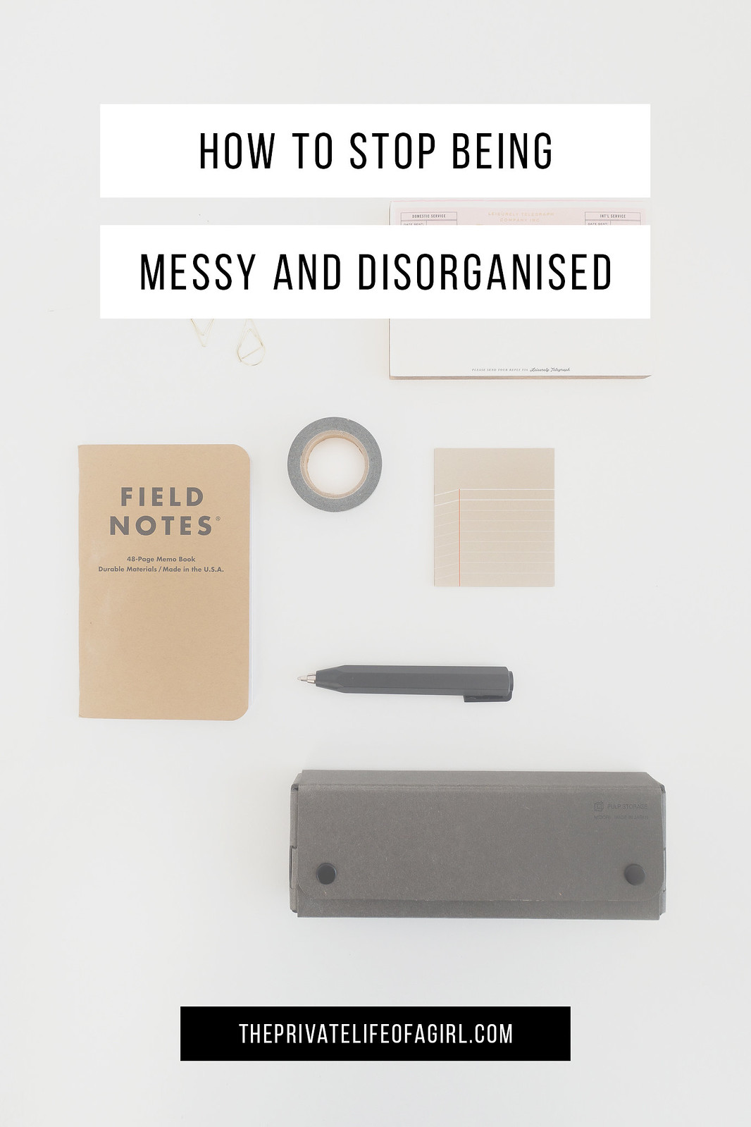 How To Stop Being Messy and Disorganised