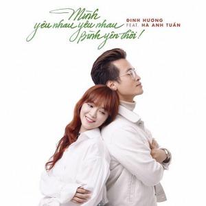 Đinh Hương & Hà Anh Tuấn – Mình Yêu Nhau Yêu Nhau Bình Yên Thôi – iTunes AAC M4A – Single