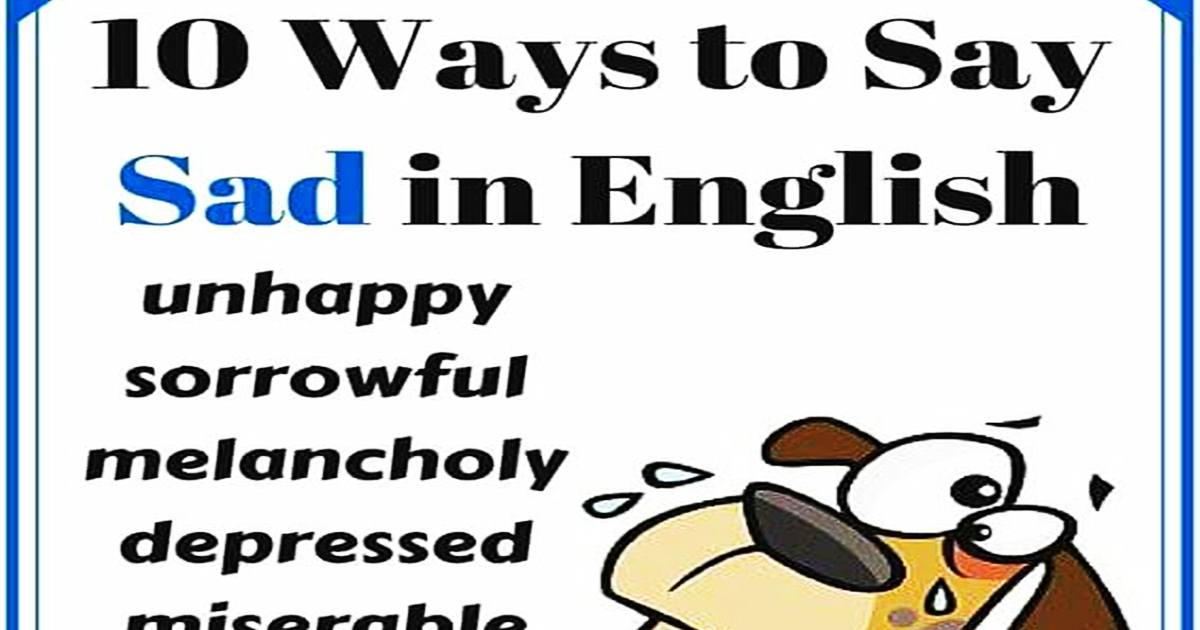 "10 Ways to Say ""SAD"" in English 5"