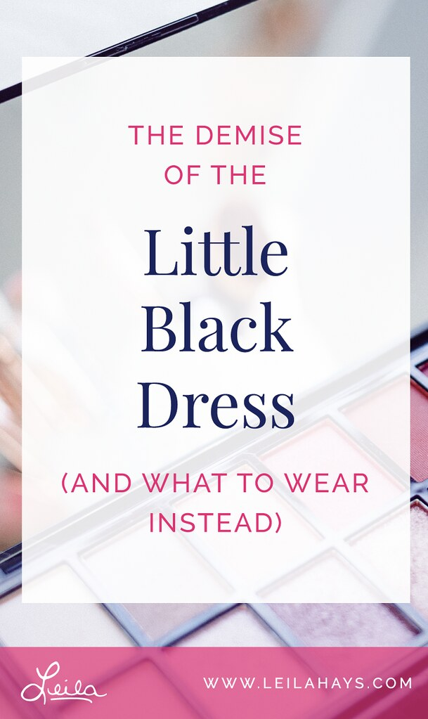 The Demise of the Little Black Dress and What to Wear Instead
