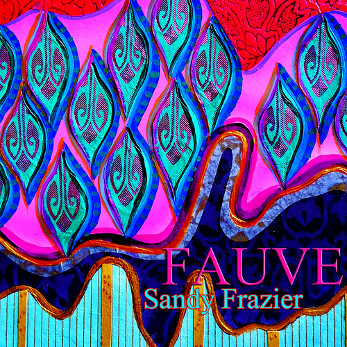 Fauve by Sandy Frazier | by sandyfrazier