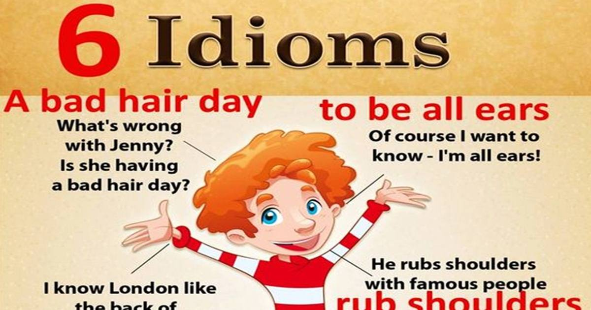 Six English Idioms You Should Know 5