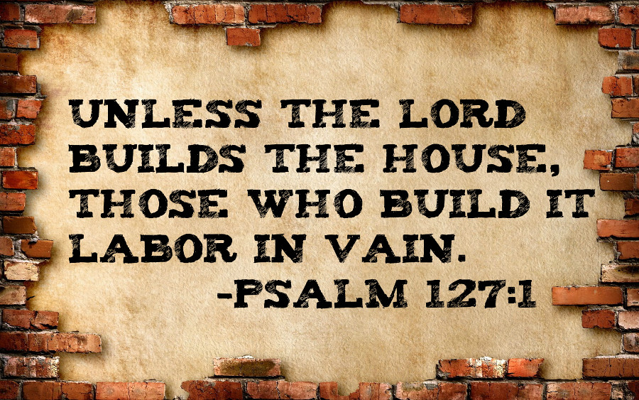 Except The Lord Build The House Kjv