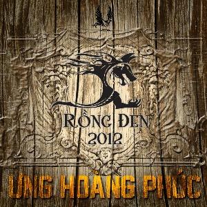 Ưng Hoàng Phúc – Rồng Đen – 2012 – MP3 – Album