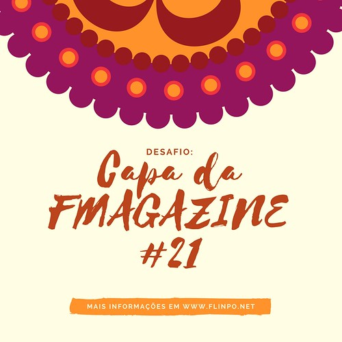 Desafio: Capa da FMAGAZINE #21