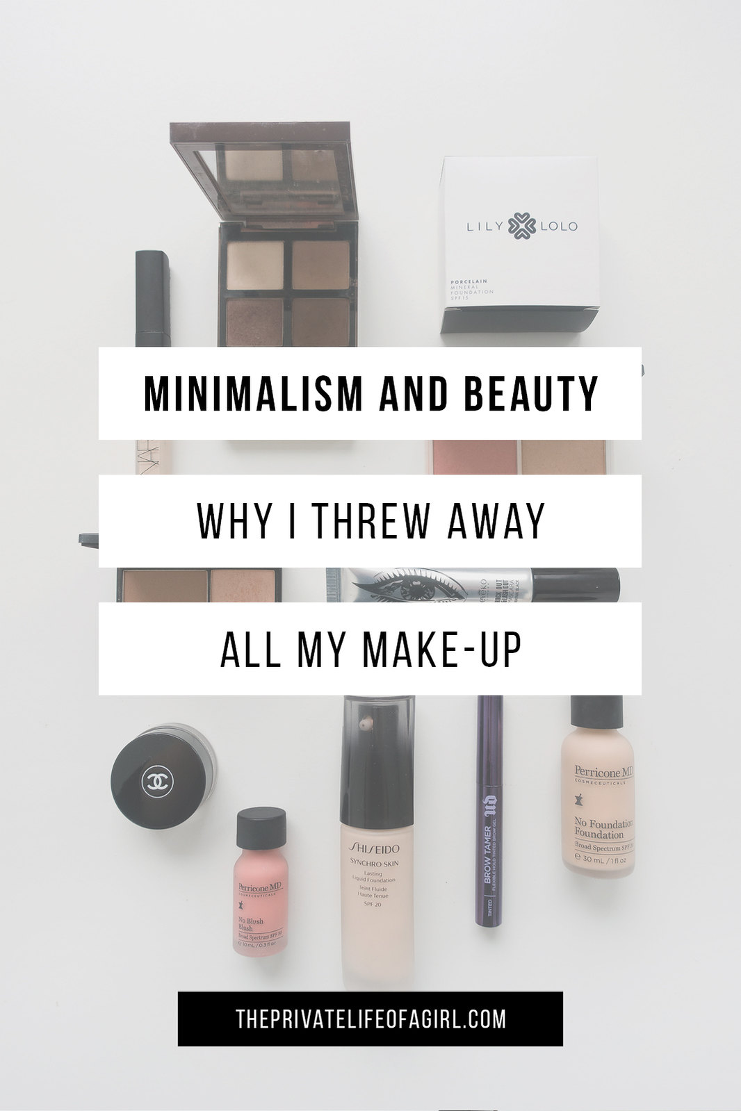 Minimalism and Beauty: Why I Threw Away My Make-Up