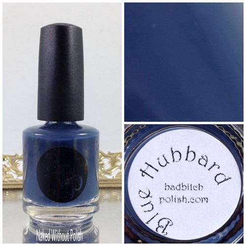 Bad-Bitch-Polish-Blue-Hubbard-1 | by NakedWithoutPolish