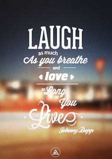 Celebrity Quotes : Laugh as much as you breathe and love as long as you live – Johnny Depp... | by quotesdaily.net