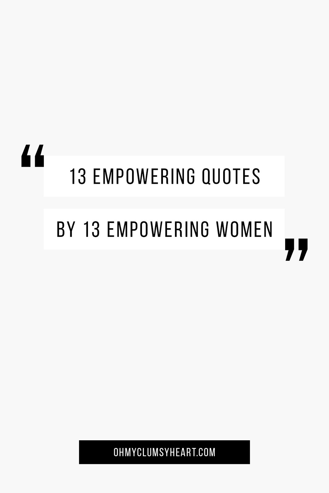 Empowering Women Quotes 13 Empowering Quotes13 Empowering Women  Oh My Clumsy Heart