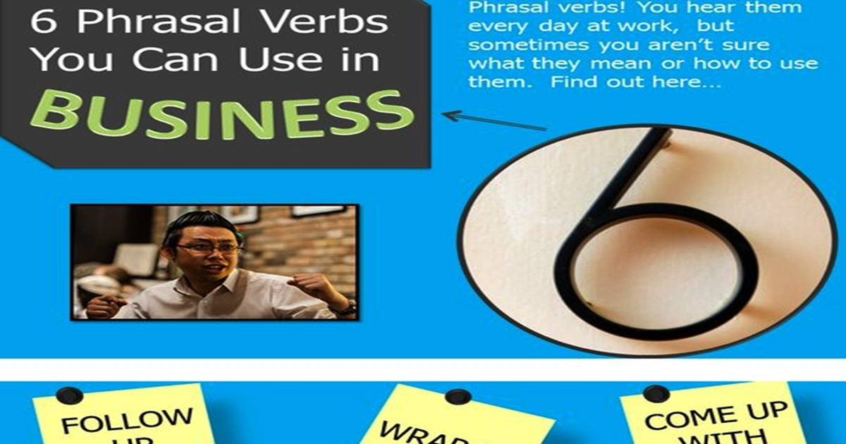 Six Phrasal Verbs You Can Use in BUSINESS 5