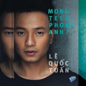 Lê Quốc Tuấn – Mong Telephone Anh? – 2017 – MP3 – Album