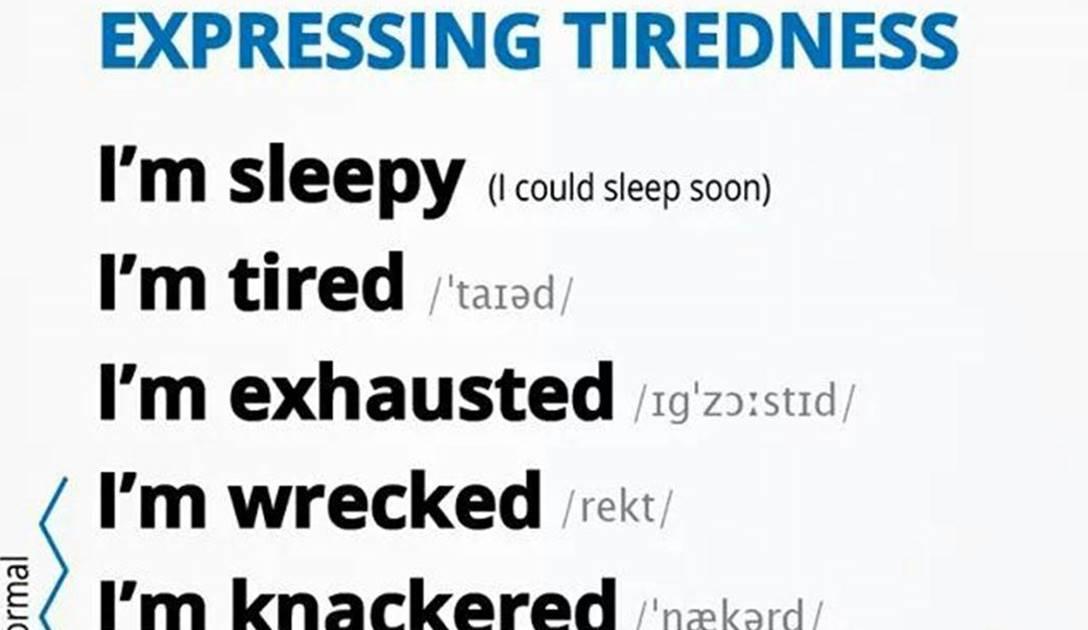 Expressing TIREDNESS 5