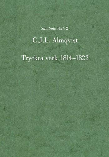 Tryckta verk 1814 - 1822 av Carl Jonas Love Almqvist