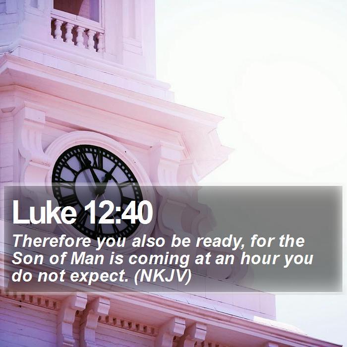 Kuvahaun tulos haulle Luke 12:40