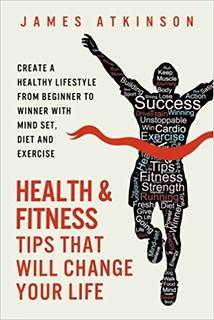 James Atkinson Health & Fitness Tips | by Everyday Snapshot