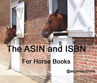 The ASIN and ISBN for Horse Books @equineauthors