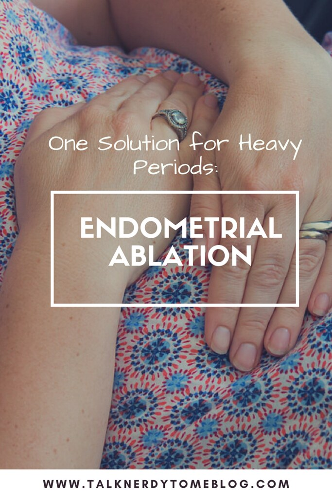Endometrial Ablation: One Solution for Heavy Periods