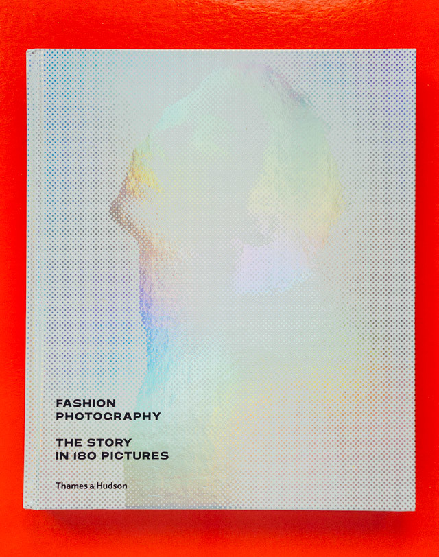 Fashion Photography - The Story in 180 Pictures book cover