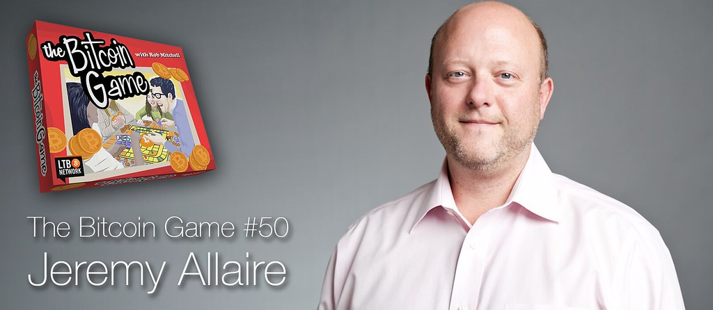 The Bitcoin Game 50 - Jeremy Allaire