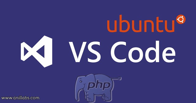 How to install visual studio code in Ubuntu for PHP development by Anil Labs