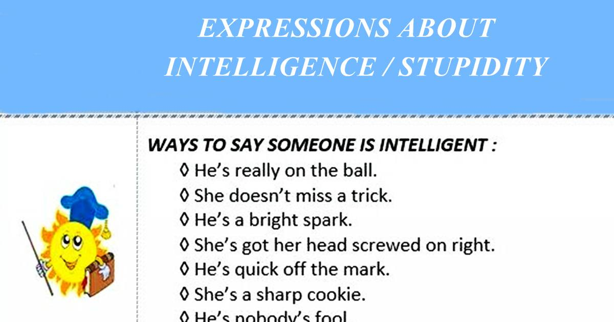 Expressions about INTELLIGENCE/ STUPIDITY 5