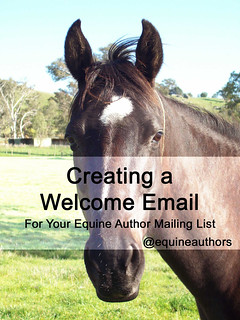 Creating a Welcome Email for your Equine Author Mailing List @equineauthors