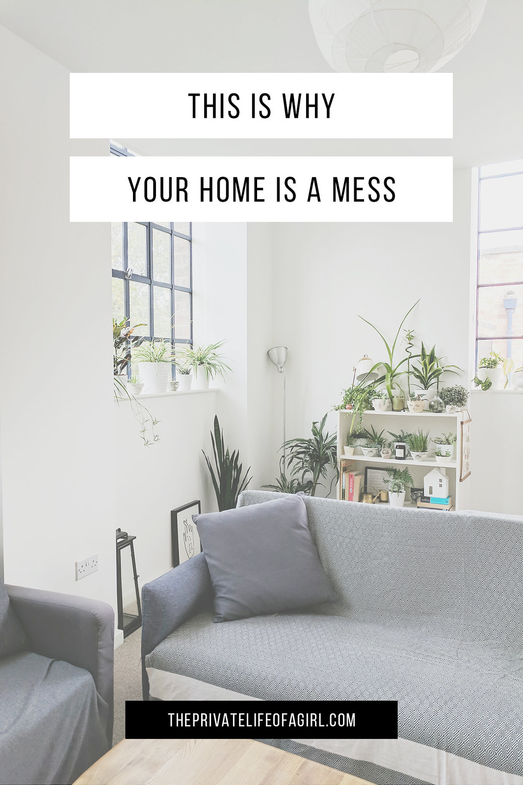 This Is Why Your Home Is A Mess