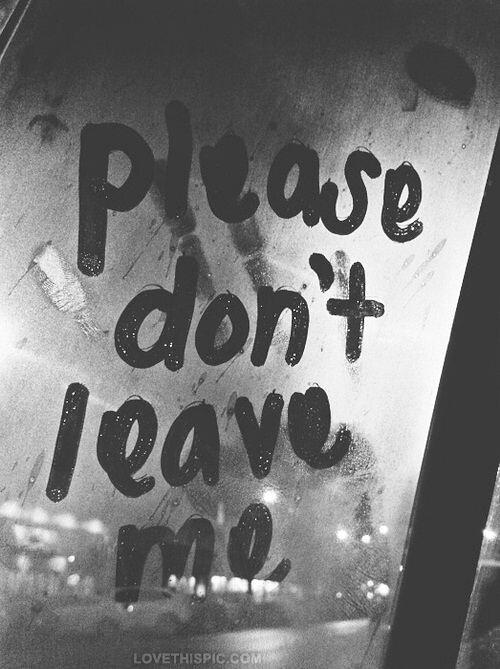 Sad Love Quotes Please Dont Leave Me Love Sad Love Flickr