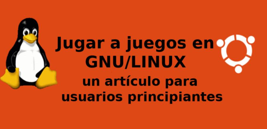 jugar-a-juegos-en-gnu-linux