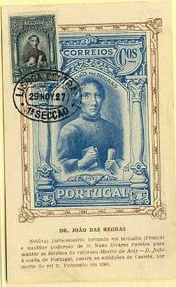 Dr. João das Regras. Postal ilustrado com a sua imagem, editado Sociedade Histórica da Independência de Portugal, com selo de 1$60 azul cinzento CE433 da 2.ª emissão Independência de Portugal, obliterados com carimbo de Lisboa (29.11.27 - 1.º dia de circulação).